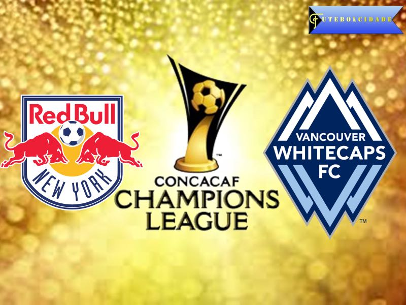 New York Red Bulls vs Vancouver Whitecaps – CONCACAF Champions League Preview