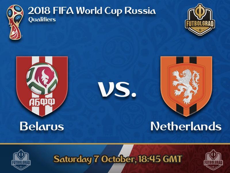 Belarus vs Netherlands – World Cup Qualification Preview