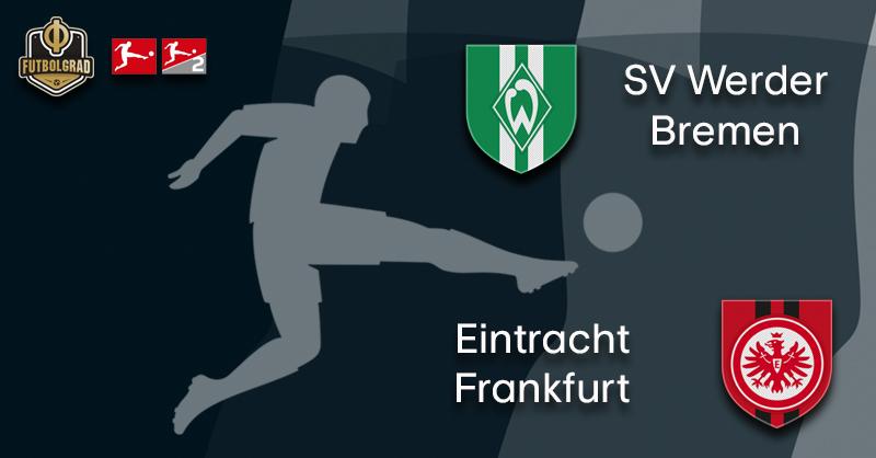 Werder want to ground high-flying Eintracht Frankfurt