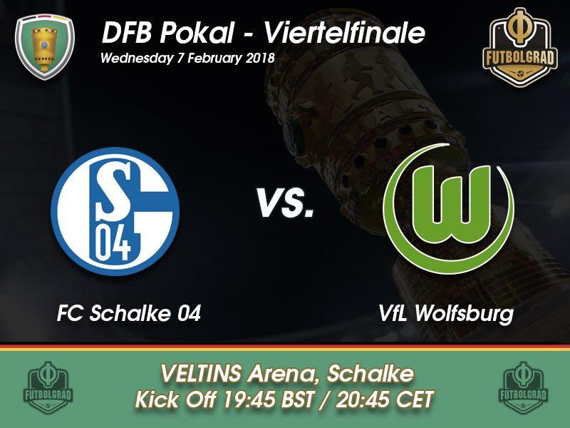 Schalke vs Wolfsburg – DFB Pokal – Preview