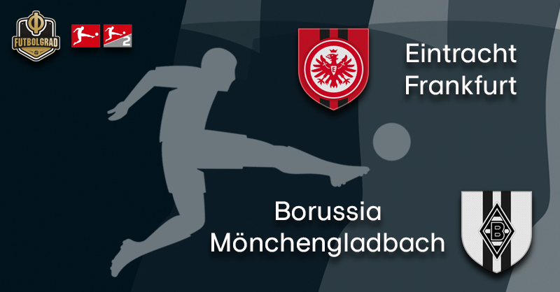Eintracht Frankfurt host Gladbach as the race for the Champions League continues