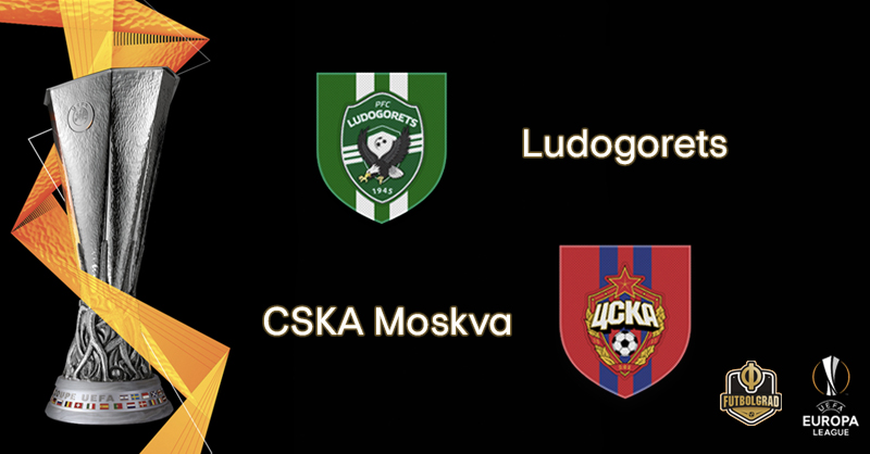 Ludogorets vs CSKA Moscow – Europa League – Preview