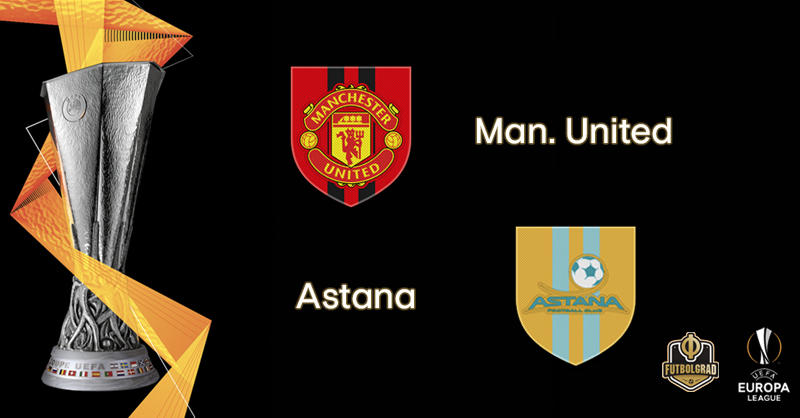 Manchester United vs Astana – Europa League – Preview