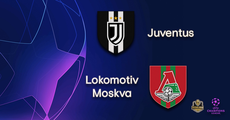 Juventus vs Lokomotiv Moscow – Champions League – Preview