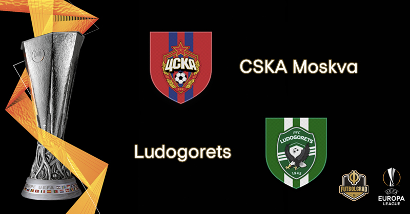 CSKA Moscow vs Ludogorets – Europa League – Preview