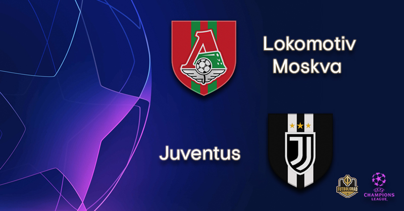 Lokomotiv Moscow vs Juventus – Champions League – Preview