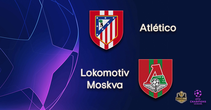 Atlético Madrid vs Lokomotiv Moscow – Champions League – Preview